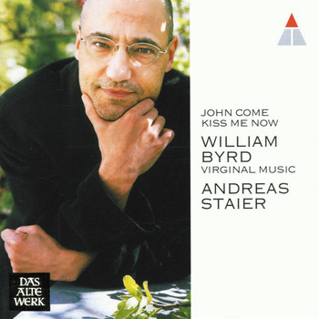 Andreas Staier - John Come Kiss Me Now
