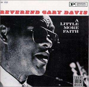 Rev.Gary Davis - A Little More Faith