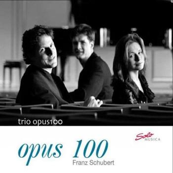 Trio Opus100 - Schubert: Opus 100