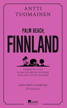 Palm Beach, Finnland - Antti Tuomainen  [Gebundene Ausgabe]