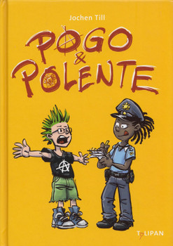 Pogo und Polente - Jochen Till [Gebundene Ausgabe]