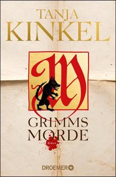 Grimms Morde. Roman - Tanja Kinkel  [Taschenbuch]