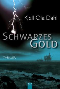Schwarzes Gold - Kjell Ola Dahl