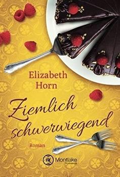 Ziemlich schwerwiegend - Elizabeth Horn  [Taschenbuch]