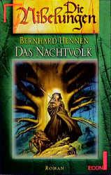 Das Nachtvolk. Die Nibelungen, 4. - Bernhard Hennen
