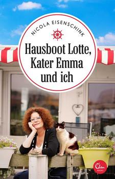 Hausboot Lotte, Kater Emma und ich - Nicola Eisenschink  [Taschenbuch]