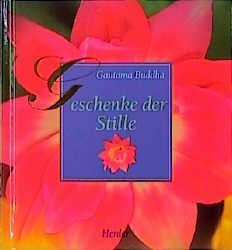 Geschenke der Stille - Gautama Buddha