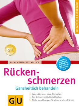 Rückenschmerzen ganzheitlich behandeln. GU Ratgeber Gesundheit - Siegbert Tempelhof