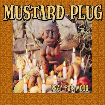 Mustard Plug - Prayer for Mojo