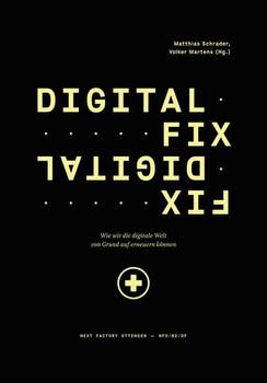 Digital Fix – Fix Digital. Wie wir die digitale Welt von Grund auf erneuern können [Taschenbuch]