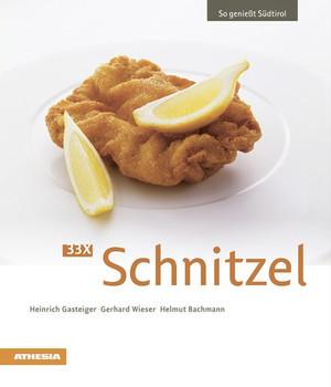 33 x Schnitzel: So genießt Südtirol - Gasteiger, Heinrich