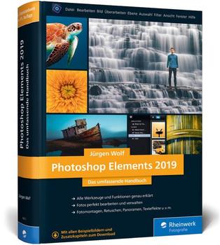 Photoshop Elements 2019. Fotos verwalten und bearbeiten, RAW entwickeln, Bildergalerien präsentieren - Jürgen Wolf  [Gebundene Ausgabe]