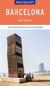 POLYGLOTT on tour Reiseführer Barcelona. Individuelle Touren durch die Stadt - Susanne Lipps  [Taschenbuch]