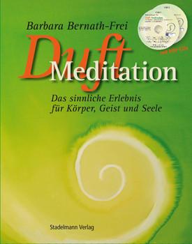 Jetzer, Alf - Duftmeditation mit CDs: Das sinnliche Erlebnis für Körper, Geist und Seele
