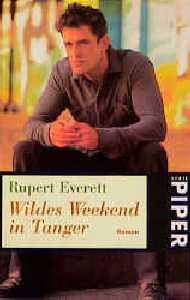 Wildes Weekend in Tanger - Rupert Everett