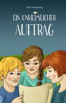 Ein unheimlicher Auftrag - Ulla Hesseling  [Taschenbuch]