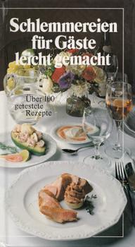 Schlemmereien für Gäste leicht gemacht: Über 100 getestete Rezepte - Peter H. Schneider [Gebundene Ausgabe]