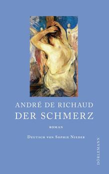 Der Schmerz - André de Richaud  [Gebundene Ausgabe]