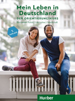Mein Leben in Deutschland – der Orientierungskurs. Basiswissen Politik, Geschichte, Gesellschaft.Deutsch als Fremdsprache / Kursbuch - Isabel Buchwald-Wargenau  [Taschenbuch]