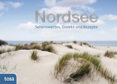 Nordsee: Sehenswertes, Dialekt und Rezepte