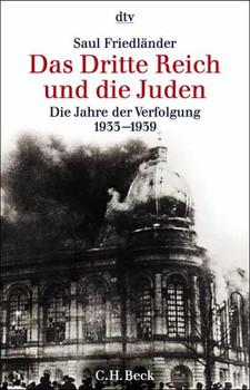 Das Dritte Reich und die Juden: Die Jahre der Verfolgung 1933 - 1939 - Saul Friedländer