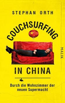 Couchsurfing in China. Durch die Wohnzimmer der neuen Supermacht - Stephan Orth  [Taschenbuch]
