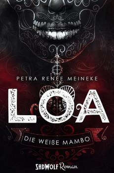 LOA. Die weiße Mambo (Band 1) - Petra Renée Meineke  [Taschenbuch]