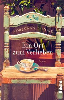 Ein Ort zum Verlieben. Roman - Loredana Limone  [Taschenbuch]