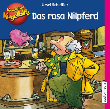 Kommissar Kugelblitz – Das rosa Nilpferd - Ursel Scheffler  [Audio CD]