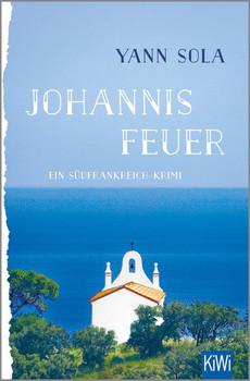 Johannisfeuer. Ein Südfrankreich-Krimi - Yann Sola  [Taschenbuch]