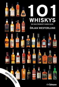 101 Whiskys. die man probiert haben muss - aktualisierte Ausgabe - Örjan Westerlund  [Gebundene Ausgabe]