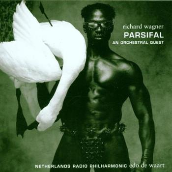 Edo de Waart - Parsifal (An Orchestral Quest)