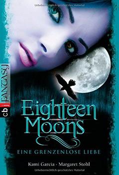 Eighteen Moons: Band 3 - Eine grenzenlose Liebe - Kami Garcia [Taschenbuch]