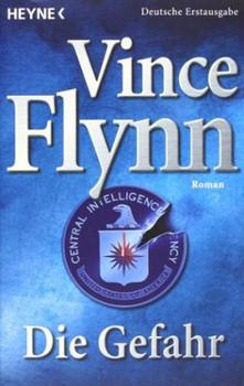 Die Gefahr - Vince Flynn