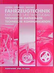 Fahrzeugtechnik, Karosserie- und Fahrzeugbau, Technische Mathematik, Technische Kommunikation, Fachstufe