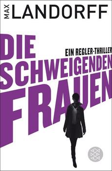 Die schweigenden Frauen: Ein Regler-Thriller - Landorff, Max