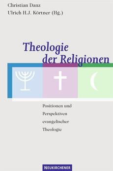 Theologie der Religionen. Positionen und Perspektiven evangelischer Theologie [Gebundene Ausgabe]