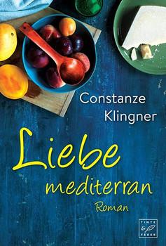 Liebe mediterran - Constanze Klingner  [Taschenbuch]
