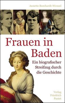 Frauen in Baden. Ein biografischer Streifzug durch die Geschichte - Anette Borchardt-Wenzel  [Gebundene Ausgabe]