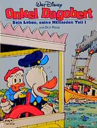 Disney: Onkel Dagobert: Onkel Dagobert, Bd.1, Sein Leben, seine Milliarden: TEIL I - Walt Disney