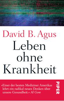 Leben ohne Krankheit - Agus, David B.