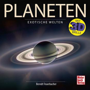 Planeten. Exotische Welten - Berndt Feuerbacher  [Gebundene Ausgabe]