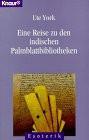 Eine Reise zu den indischen Palmblattbibliotheken. - Ute York