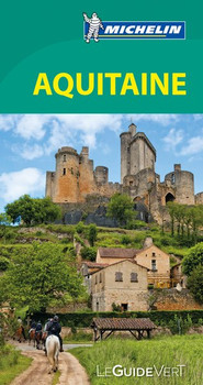 Michelin Le Guide Vert Aquitaine [Gebundene Ausgabe]
