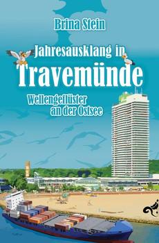 Jahresausklang in Travemünde. Wellengeflüster an der Ostsee - Brina Stein  [Taschenbuch]