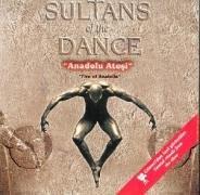 Sultans of the Dance - Fire of Anatolia