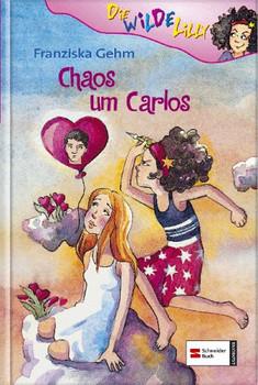 Die wilde Lilly 03. Chaos um Carlos - Franziska Gehm