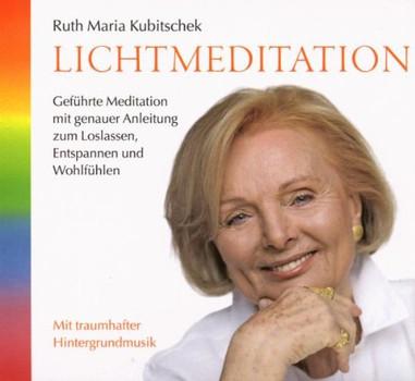 Ruth Maria Kubitschek - Lichtmeditation