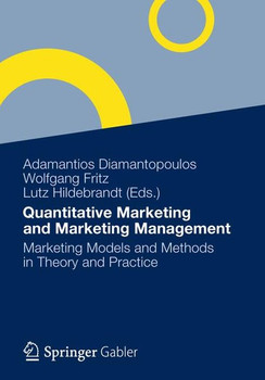 Quantitative Marketing and Marketing Management: Marketing Models and Methods in Theory and Practice
