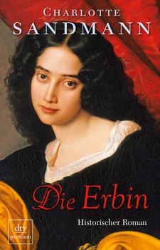 Die Erbin - Charlotte Sandmann